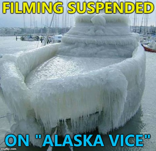 "I suspect there'll be fewer bikinis... :) | FILMING SUSPENDED ON ""ALASKA VICE"" 