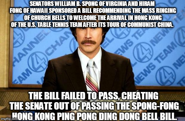 BREAKING NEWS | SENATORS WILLIAM B. SPONG OF VIRGINIA AND HIRAM FONG OF HAWAII SPONSORED A BILL RECOMMENDING THE MASS RINGING OF CHURCH BELLS TO WELCOME THE | image tagged in breaking news | made w/ Imgflip meme maker