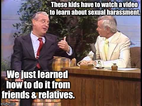 Rodney Dangerfield on feminism |  . | image tagged in memes,johnny carson,tonight show,sexual harassment,funny meme,bad pun rodney dangerfield | made w/ Imgflip meme maker