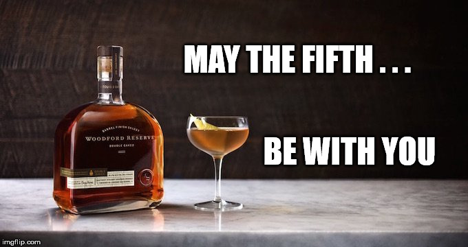 May the Fifth | MAY THE FIFTH . . . BE WITH YOU | image tagged in may,the,fifth,be,with,you | made w/ Imgflip meme maker