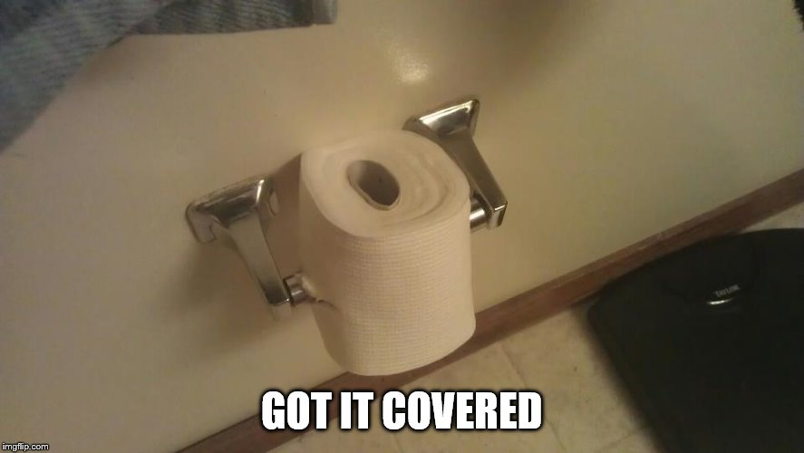 GOT IT COVERED | made w/ Imgflip meme maker