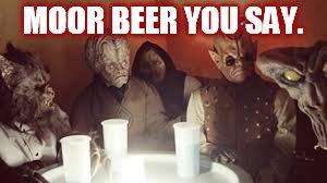 MOOR BEER YOU SAY. | made w/ Imgflip meme maker