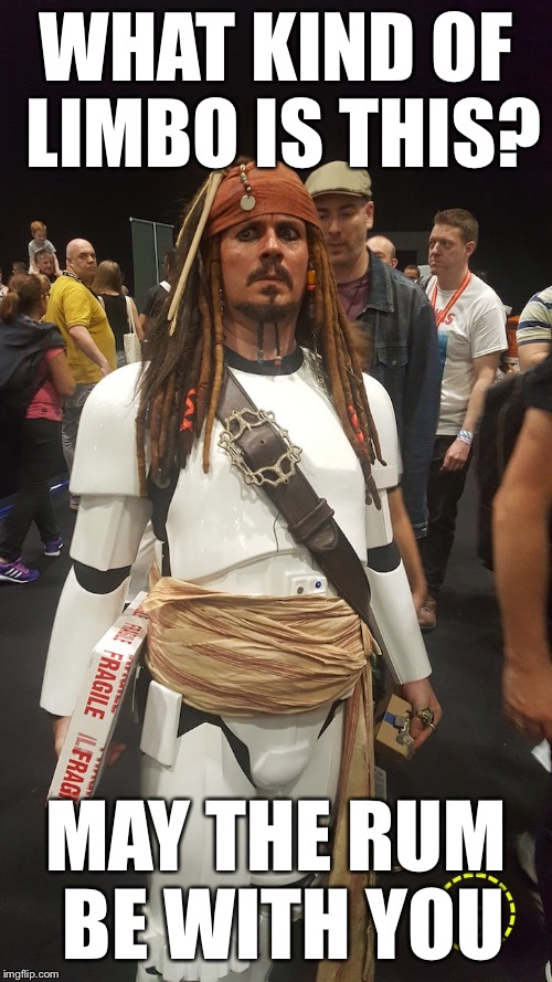 Welcome to the rhum side | WHAT KIND OF LIMBO IS THIS? MAY THE RUM BE WITH YOU | image tagged in force,rum,captain jack sparrow,star wars,pirates of the caribbean,limbo | made w/ Imgflip meme maker