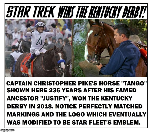 "Star Trek Wins the Kentucky Derby. Captain Christopher Pike's horse ""Tango"" 236 years after Justify wins in 2018 