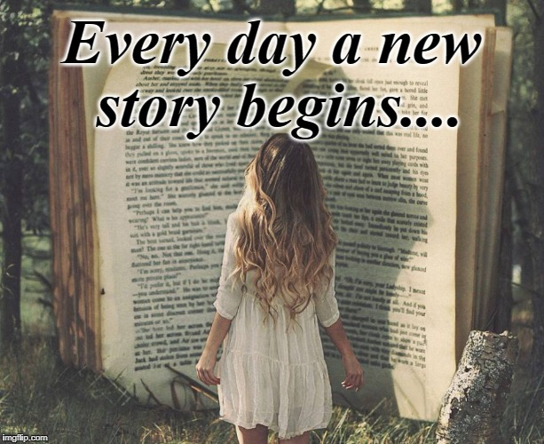 Book of Days  | Every day a new story begins.... | image tagged in book,story,future,life,read | made w/ Imgflip meme maker