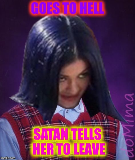 GOES TO HELL SATAN TELLS HER TO LEAVE | image tagged in bad luck mima,memes | made w/ Imgflip meme maker