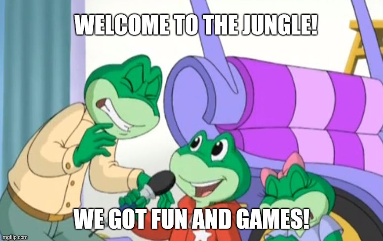 Loud Leap | WELCOME TO THE JUNGLE! WE GOT FUN AND GAMES! | image tagged in loud leap | made w/ Imgflip meme maker