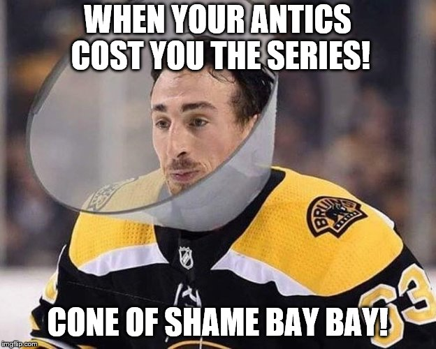 Cone of Shame BAY BAY | WHEN YOUR ANTICS COST YOU THE SERIES! CONE OF SHAME BAY BAY! | image tagged in nhl,boston | made w/ Imgflip meme maker