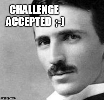 CHALLENGE ACCEPTED  ;-) | made w/ Imgflip meme maker