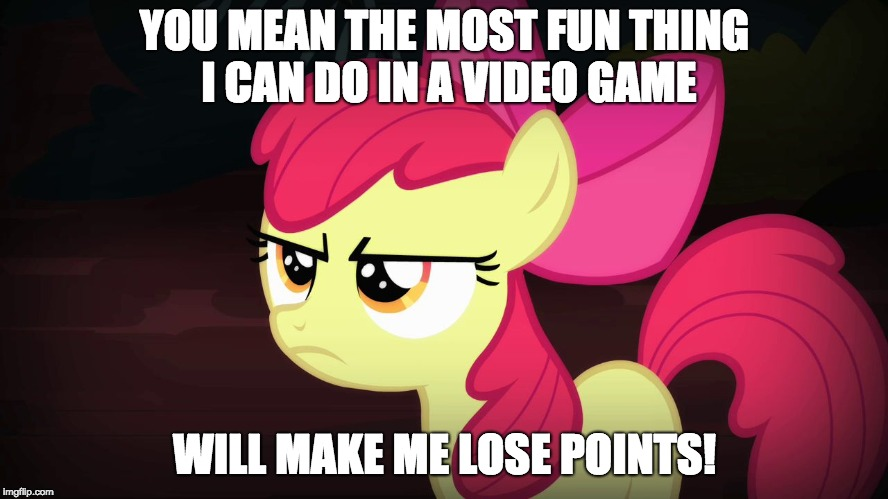More video game bullshit! | YOU MEAN THE MOST FUN THING I CAN DO IN A VIDEO GAME WILL MAKE ME LOSE POINTS! | image tagged in angry applebloom,memes,video games | made w/ Imgflip meme maker
