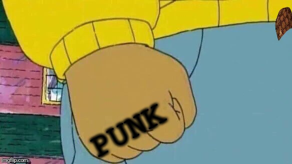 Arthur Fist | PUNK | image tagged in memes,arthur fist,punk rock,punk,tattoos,tattoo | made w/ Imgflip meme maker