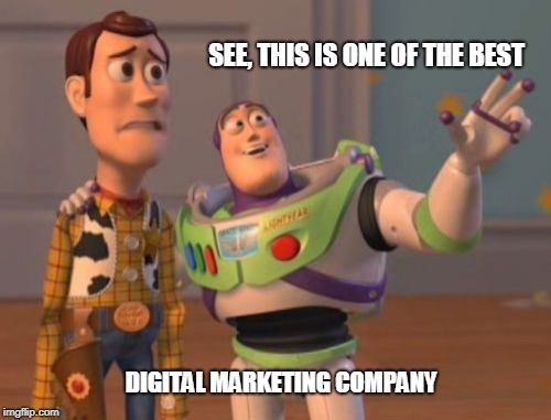 Digital Marketing Meme | SEE, THIS IS ONE OF THE BEST DIGITAL MARKETING COMPANY | image tagged in memes,digital marketing meme,internet marketing meme,online marketing meme | made w/ Imgflip meme maker