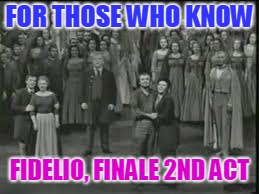 FOR THOSE WHO KNOW FIDELIO, FINALE 2ND ACT | made w/ Imgflip meme maker