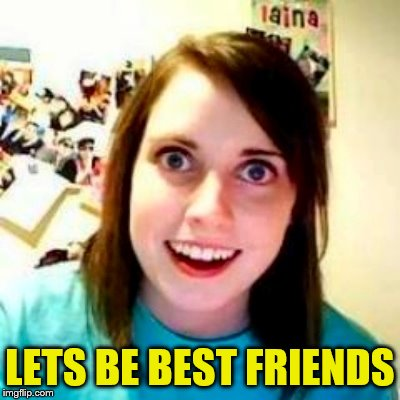 LETS BE BEST FRIENDS | made w/ Imgflip meme maker
