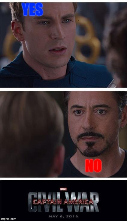 Marvel Civil War 1 Meme | YES NO | image tagged in memes,marvel civil war 1 | made w/ Imgflip meme maker