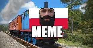 66th_Tankmeme_Michal | MEME | image tagged in thomas the tank engine,poland,tank,memes | made w/ Imgflip meme maker