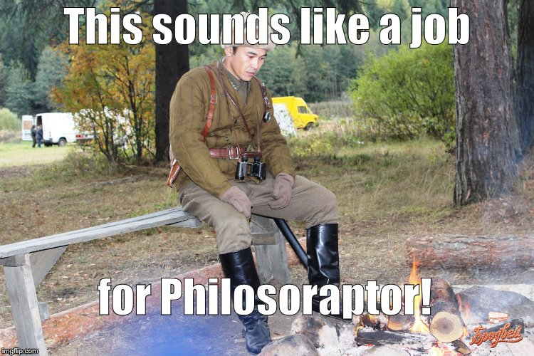 Corporal Chen Chang | This sounds like a job for Philosoraptor! | image tagged in corporal chen chang | made w/ Imgflip meme maker