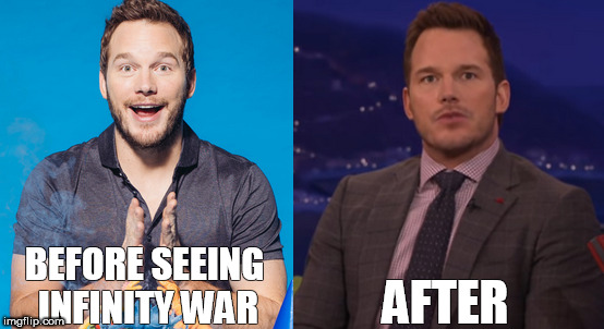 AFTER; BEFORE SEEING INFINITY WAR | image tagged in infinity war,avengers infinity war,memes,meme,guardians of the galaxy,marvel | made w/ Imgflip meme maker