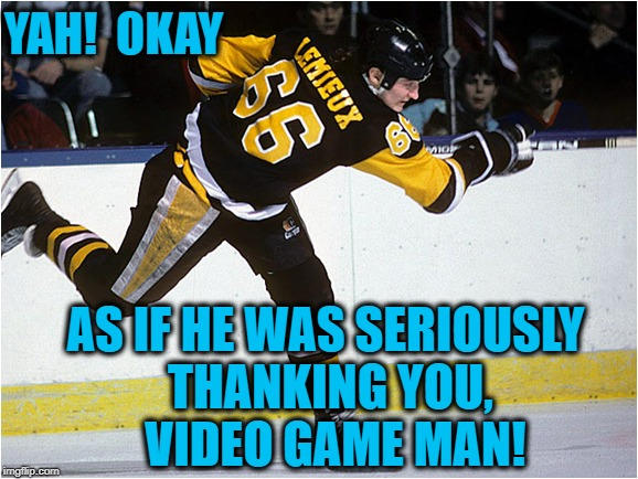 YAH!  OKAY AS IF HE WAS SERIOUSLY THANKING YOU,  VIDEO GAME MAN! | made w/ Imgflip meme maker