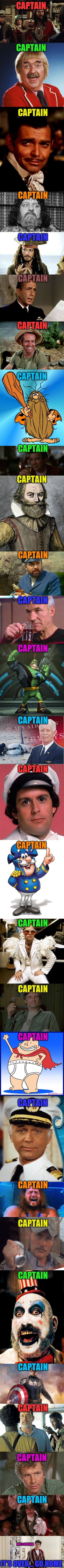 Can you name them all? Even I couldn't.  | CAPTAIN CAPTAIN CAPTAIN CAPTAIN CAPTAIN CAPTAIN CAPTAIN CAPTAIN CAPTAIN CAPTAIN CAPTAIN CAPTAIN CAPTAIN CAPTAIN CAPTAIN CAPTAIN CAPTAIN CAPT | image tagged in memes,captain | made w/ Imgflip meme maker