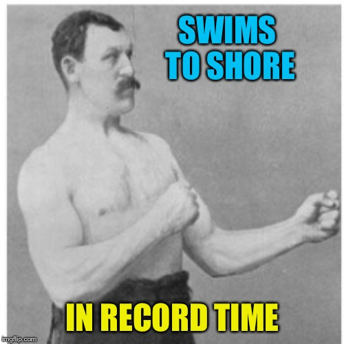 SWIMS TO SHORE IN RECORD TIME | made w/ Imgflip meme maker