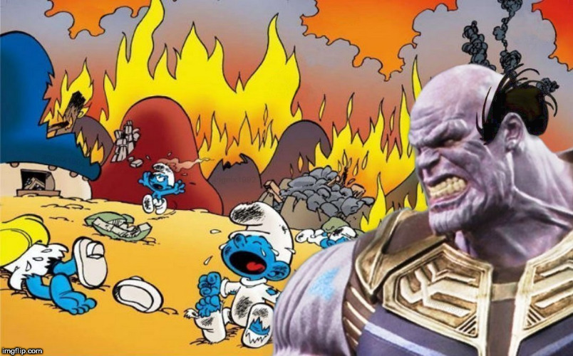 image tagged in thanos,smurfs,smurf,avengers,infinity war,destruction | made w/ Imgflip meme maker