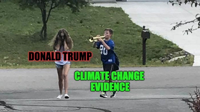 When Trump Denies Climate Change | DONALD TRUMP CLIMATE CHANGE EVIDENCE | image tagged in trumpet boy object labeling,donald trump,memes,climate change,fantasy | made w/ Imgflip meme maker