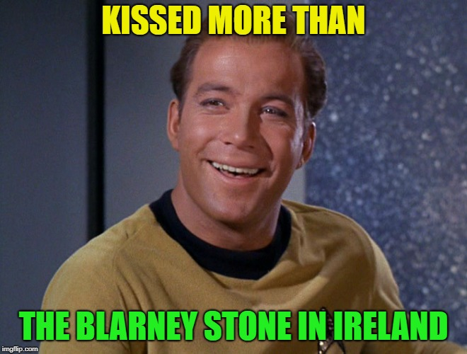 kirk | KISSED MORE THAN THE BLARNEY STONE IN IRELAND | image tagged in kirk | made w/ Imgflip meme maker