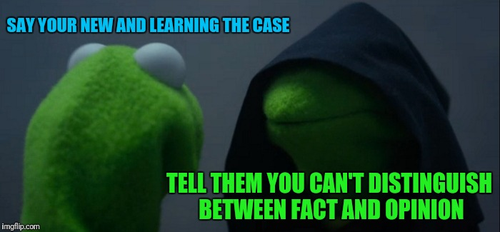 God Bless Rudy Giuliani  | SAY YOUR NEW AND LEARNING THE CASE TELL THEM YOU CAN'T DISTINGUISH BETWEEN FACT AND OPINION | image tagged in memes,evil kermit | made w/ Imgflip meme maker