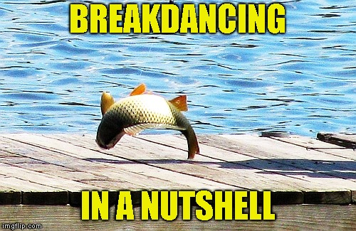 "I remember being a kid,spinning on the floor like an idiot,and saying:""Look at me! I'm breakdancing!"" 