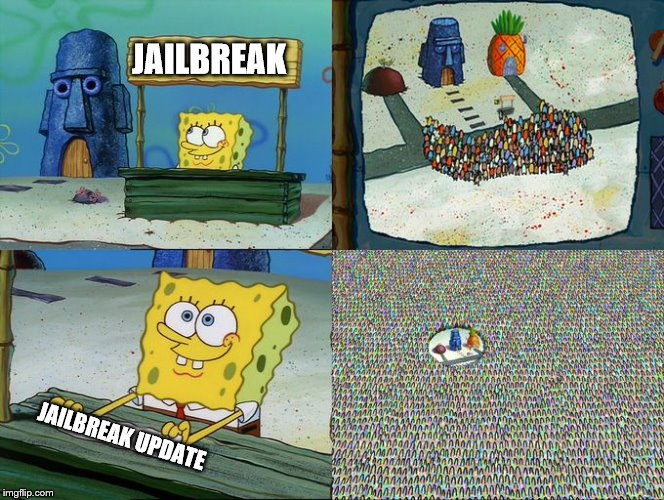JAILBREAK JAILBREAK UPDATE | image tagged in spongebob stand | made w/ Imgflip meme maker