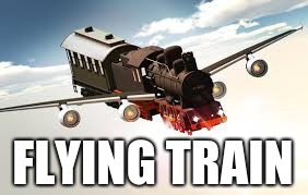 FLYING TRAIN | made w/ Imgflip meme maker