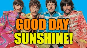 GOOD DAY SUNSHINE! | made w/ Imgflip meme maker