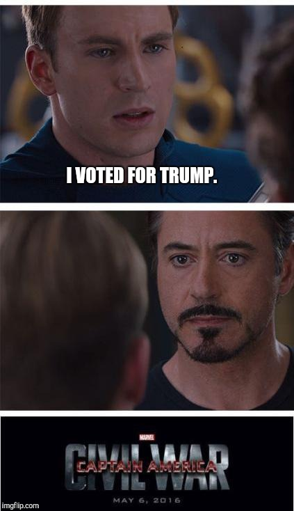 Unfortunately | I VOTED FOR TRUMP. | image tagged in memes,marvel civil war 1,humiliation,stupid trump,u can't fix stupid,hide the pain harold | made w/ Imgflip meme maker