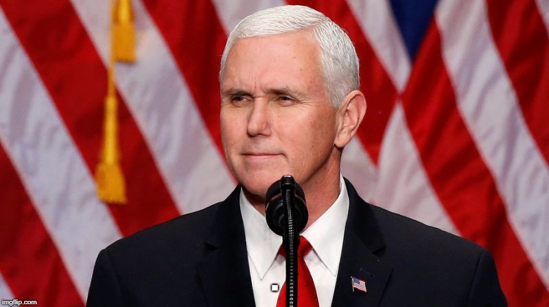 Pence Crotch licker | . | image tagged in pence crotch licker | made w/ Imgflip meme maker