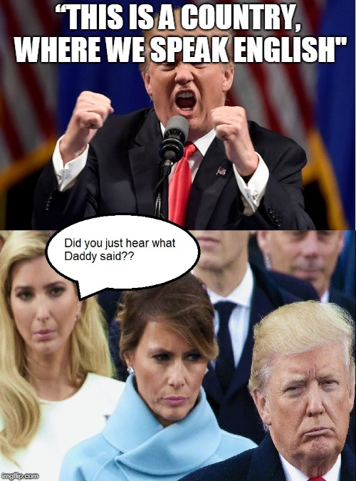 "Did you just hear what Daddy said? | ""THIS IS A COUNTRY, WHERE WE SPEAK ENGLISH"" 