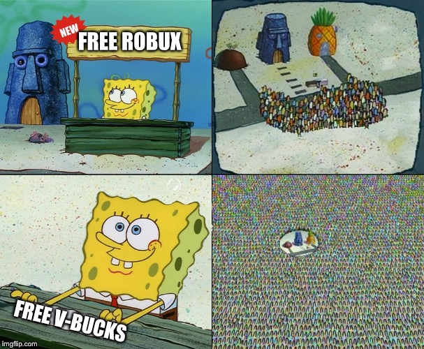 FREE ROBUX FREE V-BUCKS | image tagged in spongebob stand template | made w/ Imgflip meme maker