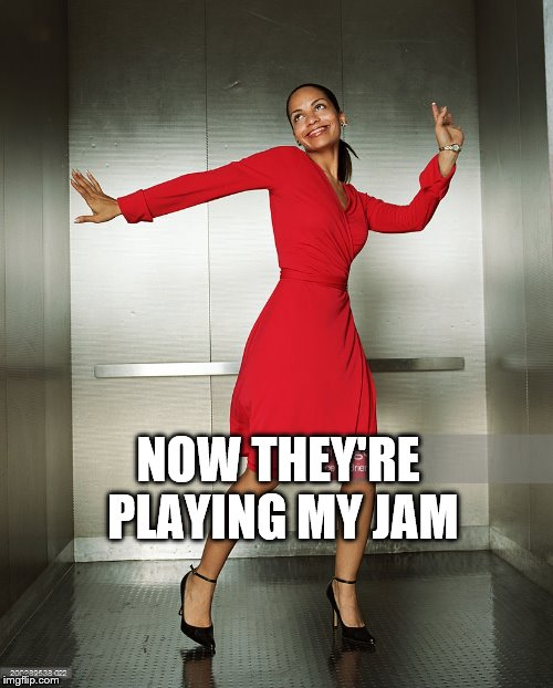 NOW THEY'RE PLAYING MY JAM | made w/ Imgflip meme maker
