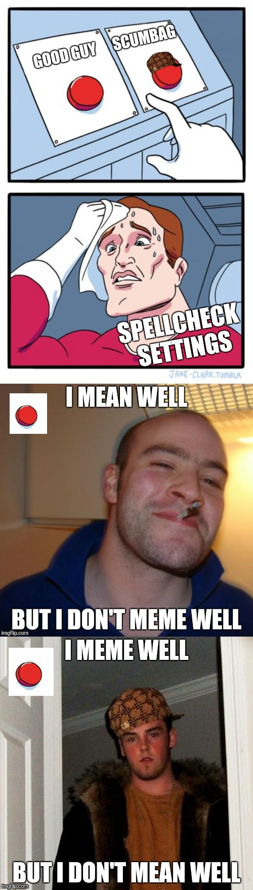 What Mood Are You In? | GOOD GUY      SCUMBAG SPELLCHECK SETTINGS | image tagged in two buttons,spell check | made w/ Imgflip meme maker