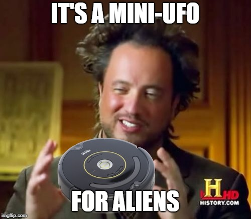 Ancient Aliens Meme | IT'S A MINI-UFO FOR ALIENS | image tagged in memes,ancient aliens | made w/ Imgflip meme maker