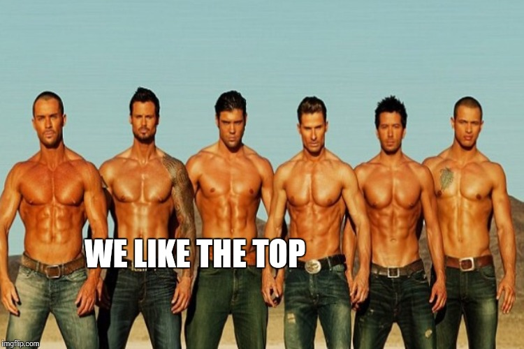 WE LIKE THE TOP | made w/ Imgflip meme maker