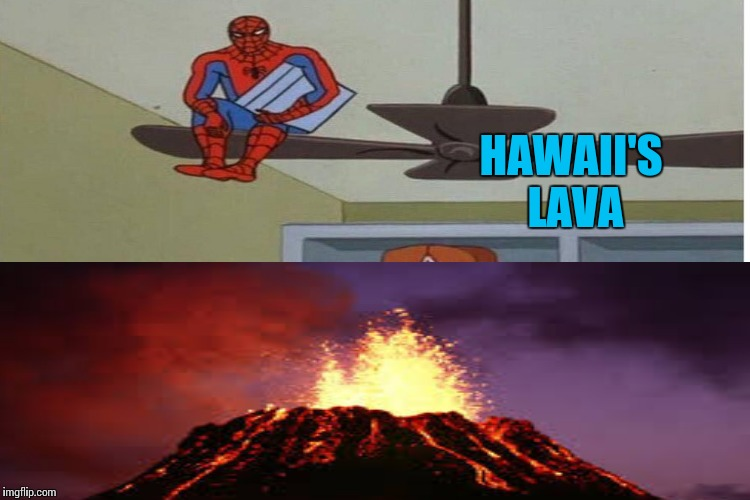 HAWAII'S LAVA | made w/ Imgflip meme maker