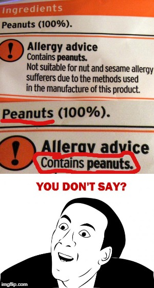 I Never Would Have Guessed... | image tagged in peanuts,allergy,redundant | made w/ Imgflip meme maker