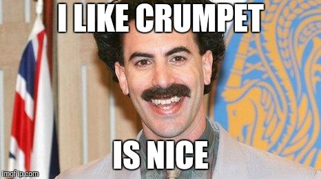 I LIKE CRUMPET IS NICE | made w/ Imgflip meme maker