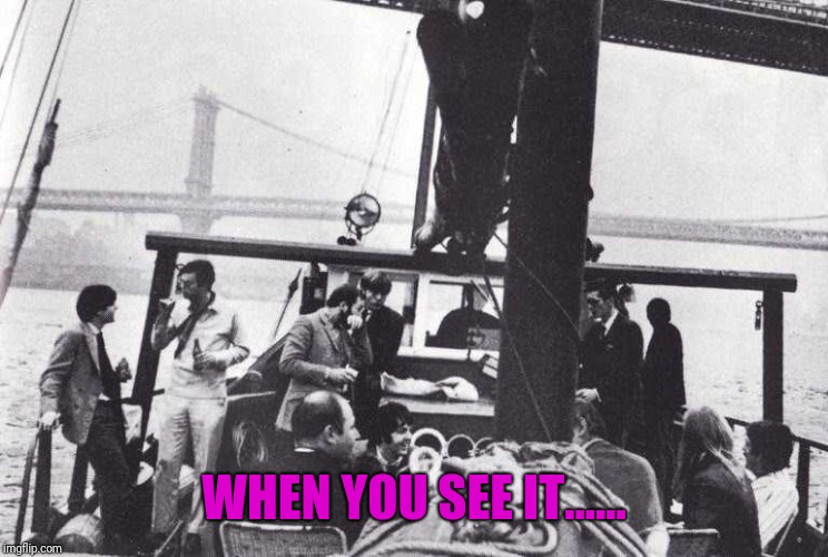 WHEN YOU SEE IT...... | image tagged in mccartney x2 | made w/ Imgflip meme maker