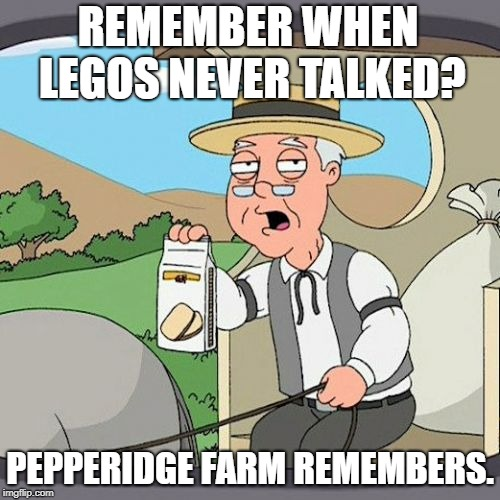 The games were SO much better back then | REMEMBER WHEN LEGOS NEVER TALKED? PEPPERIDGE FARM REMEMBERS. | image tagged in memes,pepperidge farm remembers,lego | made w/ Imgflip meme maker