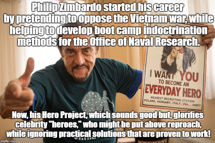Zimbardo psychologist hired by military | Philip Zimbardo started his career by pretending to oppose the Vietnam war, while helping to develop boot camp indoctrination methods for th | image tagged in psychology,vietnam,boot camp,military,indoctrination | made w/ Imgflip meme maker