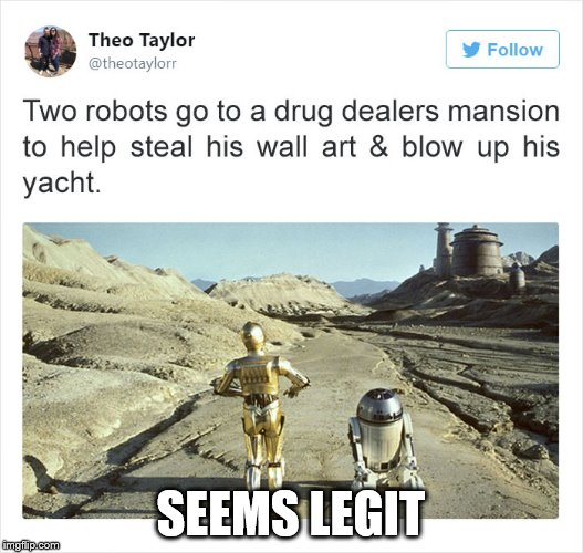 Star wars | SEEMS LEGIT | image tagged in star wars,seems legit,return of the jedi | made w/ Imgflip meme maker