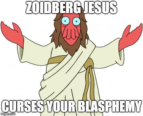 zoidberg jesus curses you imgflip