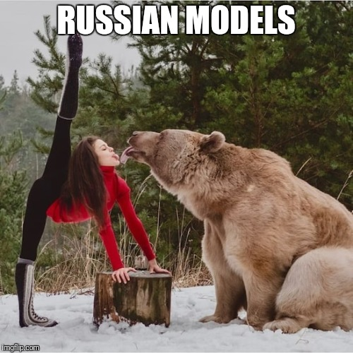RUSSIAN MODELS | image tagged in in soviet russia | made w/ Imgflip meme maker